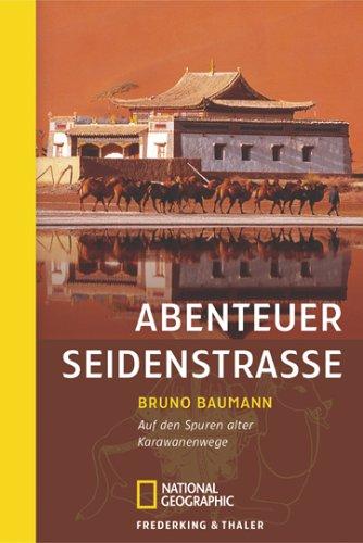 9783894052546: Abenteuer Seidenstrasse: Auf den Spuren alter Karawanenwege