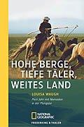 9783894052911: Hohe Berge, Tiefe Täler, Weites Land: mein Jahr Mit Nomaden In Der Mongolei
