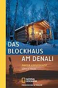 Das Blockhaus 9783894052935 das blockhaus am denali leben in alaska abebooks
