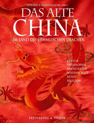 9783894054113: Das alte China. Im Land des himmlischen Drachen