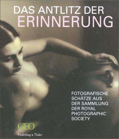 9783894054229: Das Antlitz der Erinnerung: Fotografische Schätze aus der Sammlung der Royal Photographic Society