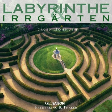 Labyrinthe und Irrgärten: Jürgen,Fisher, Adrian,Saward, Jeff