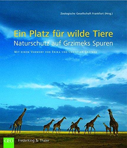 9783894056766: Ein Platz fuer wilde Tiere Naturschutz auf Grzimeks Spuren. Gesamttitel: GEO