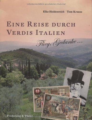 9783894056834: Eine Reise durch Verdis Italien: Flieg, Gedanke...