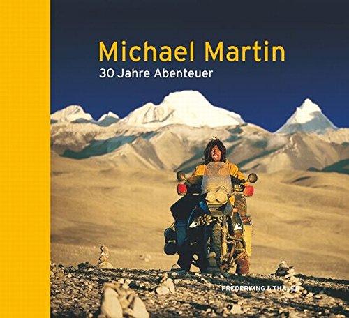 9783894057022: Michael Martin: 30 Jahre Abenteuer