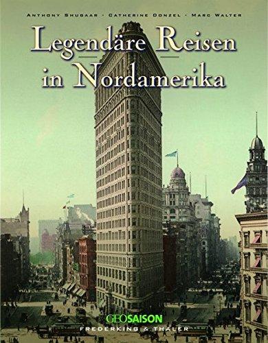 Legendäre Reisen in Nordamerika.: Sgugaar, Antony, Catherine Donzel und Marc Walter: