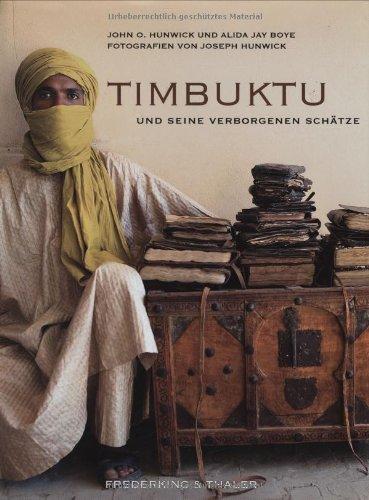 Timbuktu und Seine Verborgenen Schatze: John O. Hunwick,