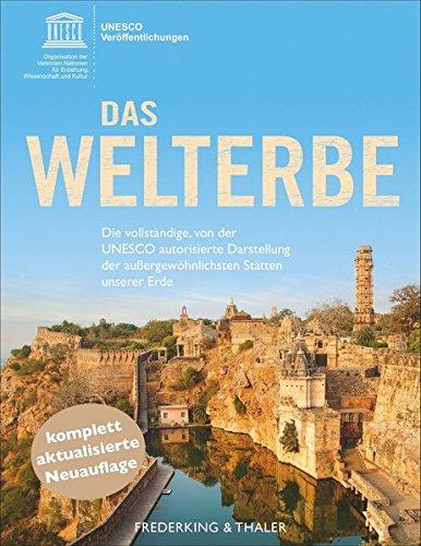 9783894057763: Das Welterbe: Die vollständige, von der UNESCO autorisierte Darstellung der außergewöhnlichsten Stätten unserer Erde