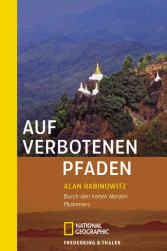 9783894058272: Auf verbotenen Pfaden: Durch den hohen Norden Myanmars