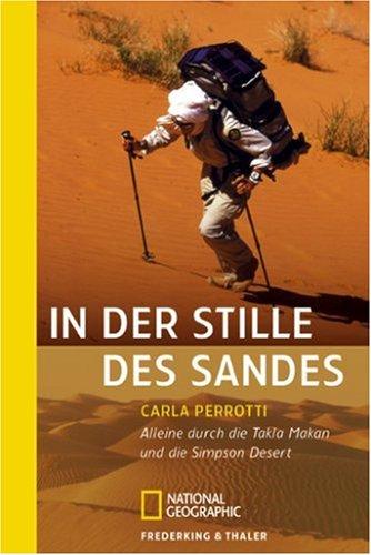 9783894058401: In der Stille des Sandes: Alleine durch die Takla Makan und die Simpson Desert