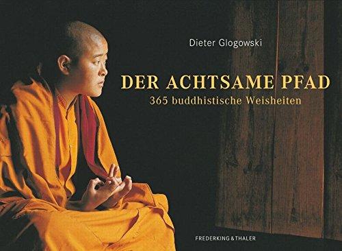 9783894059101: Der achtsame Pfad: 365 buddhistische Weisheiten