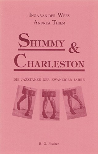 9783894067724: Shimmy und Charleston: Die Jazztänze der zwanziger Jahre (German Edition)