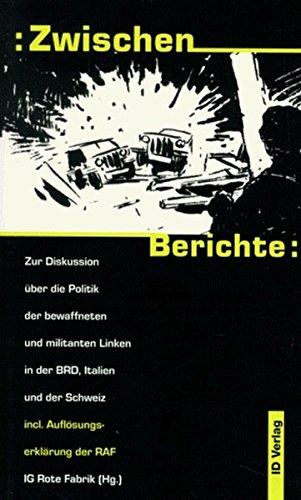 9783894080730: Zwischenberichte: Zur Diskussion über die Politik der bewaffneten und militanten Linken in der BRD, Italien und der Schweiz. Inkl. Auflösungserklärung der RAF