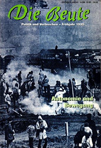 9783894088057: Die Beute. Politik und Verbrechen: Schwerpunkt: Autonomie & Bewegung: HEFT 5
