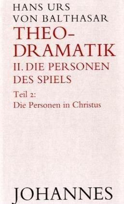 9783894110499: Theodramatik 2 - Die Personen des Spiels: 2. Teil: Die Personen in Christus