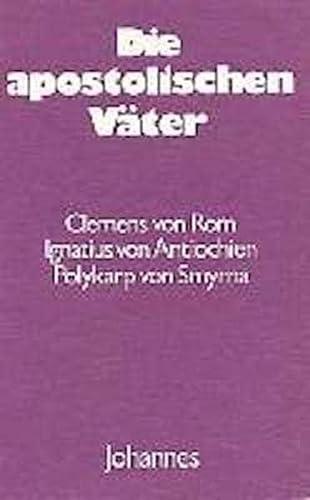 9783894112899: Die apostolischen V�ter: Clemens von Rom, Ignatius von Antiochien, Polykarp von Smyrna