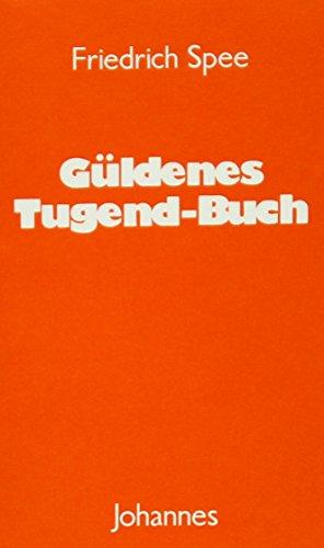 Güldenes Tugend-Buch: Friedrich Spee von