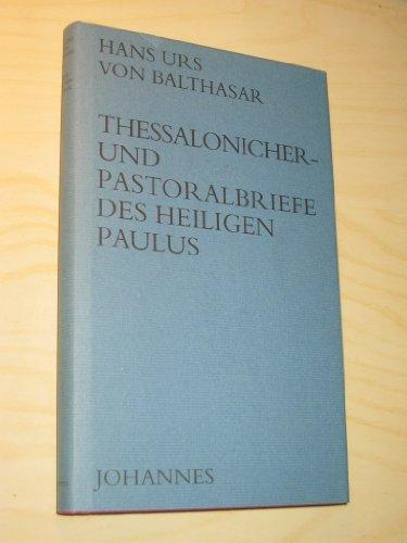 9783894113070: Thessalonicher- und Pastoralbriefe des heiligen Paulus: F�r das betrachtende Gebet erschlossen