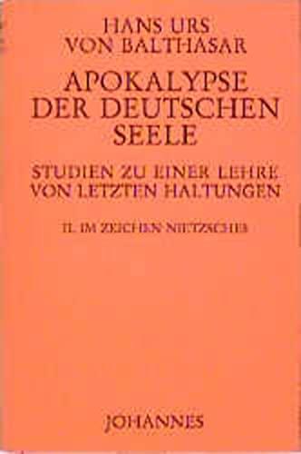 Apokalypse der deutschen Seele. Studie zu einer Lehre von den letzten Dingen: Im Zeichen Nietzsches...