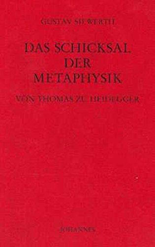 Das Schicksal der Metaphysik von Thomas zu Heidegger Siewerth, Gustav