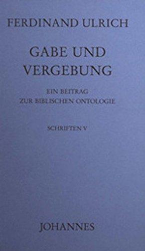 Gabe und Vergebung: Ferdinand Ulrich