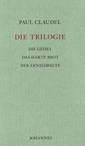 9783894113971: Die Trilogie: Die Geisel – Das harte Brot – Der Erniedrigte