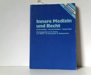 Innere Medizin und Recht : Konfrontation, Kommunikation,: Madea, Burkhard (Hrsg.):