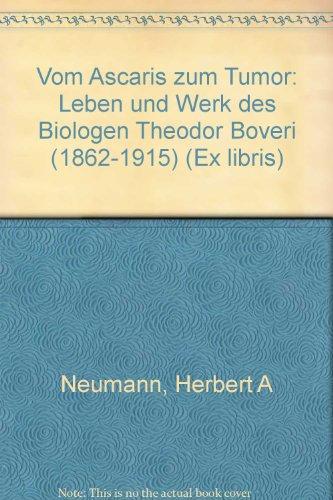 9783894123840: Vom Ascaris zum Tumor: Leben und Werk des Biologen Theodor Boveri (1862-1915) (Ex libris)