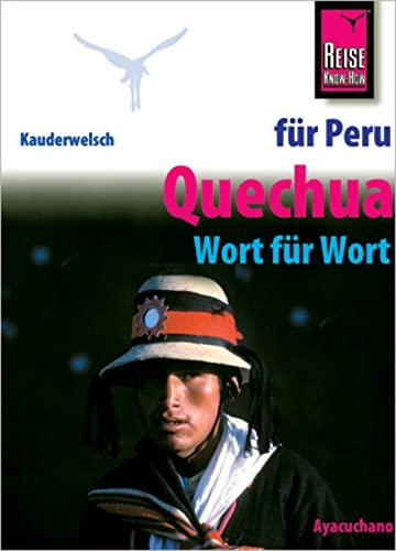 Kauderwelsch Sprachführer Quechua (Ayacuchano) für Peru-Reisende. Wort: Winfried Dunkel