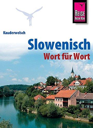 9783894162597: Kauderwelsch Sprachführer Slowenisch - Wort für Wort
