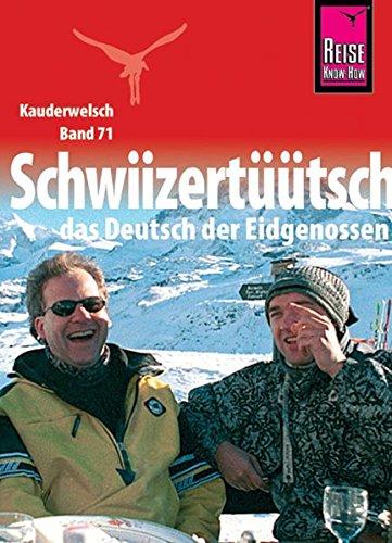 Schwiizertüütsch, das Deutsch der Eidgenossen Isabelle Imhof / Kauderwelsch ; Bd. 71 - Imhof, Isabelle