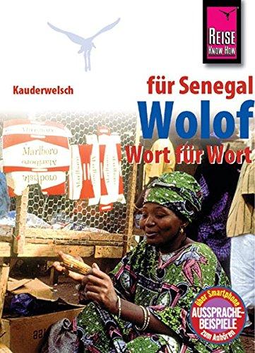 Wolof für den Senegal [Buch plus Kassette] (= Kauderwelsch ; Bd. 89 [Hauptw.] + Tonkassette).:...