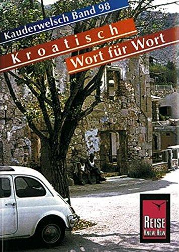 9783894162924: Kauderwelsch, Kroatisch Wort für Wort (Kauderwelsch, #98)