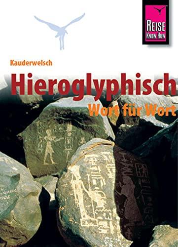9783894163174: Kauderwelsch Sprachführer Hieroglyphisch - Wort für Wort
