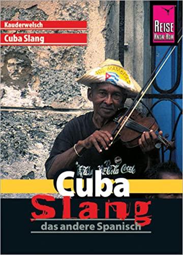 9783894163532: Cuba Slang. Kauderwelsch: Das andere Spanisch