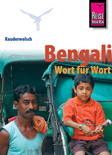 9783894165130: Bengali Grammar for Germans. With Bengali-German Classified Phrasebook and. German-Bengali & Bengali-German Vocabularies.: Bengali Wort Fuer Wort