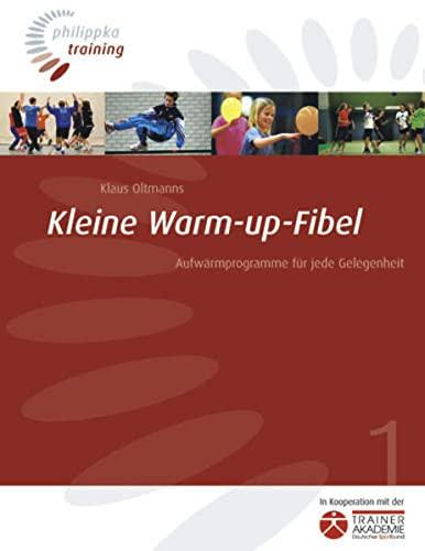 9783894171476: Kleine Warm-up-Fibel: Aufwärmprogramme für jede Gelegenheit