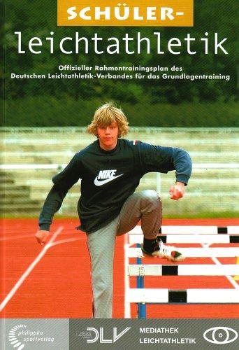 Schülerleichtathletik: Offizieller Rahmentrainingsplan Des Deutschen Leichtathletik-Verbandes Für