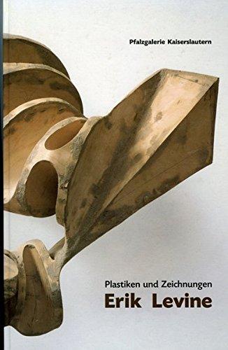 Erik Levine: Plastiken und Zeichnungen (German Edition): Levine, Erik