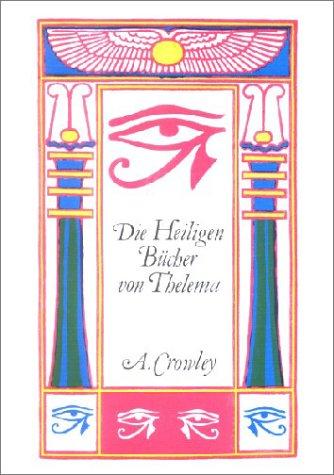 Die heiligen Bücher von Thelema: Aleister Crowley