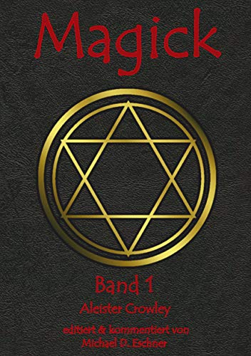 Magick. Bd.1: Aleister Crowley
