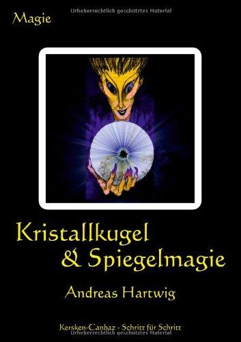 Kristallkugel & Spiegelmagie: Andreas Hartwig