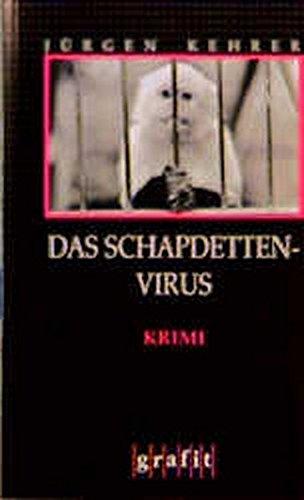 Das Schapdetten-Virus (Grafitäter und Grafitote) - Jürgen Kehrer