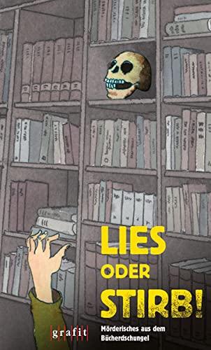9783894254407: Lies oder stirb! Mörderisches aus dem Bücherdschungel
