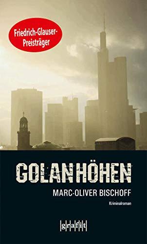 Golanhöhen: Marc-Oliver Bischoff