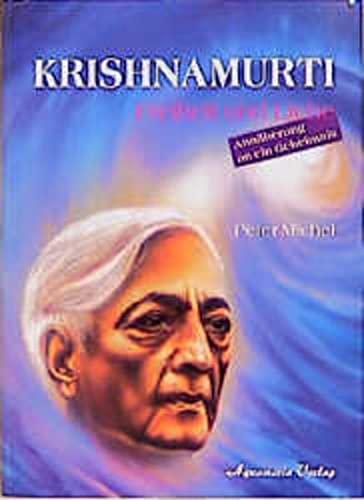 9783894270186: Krishnamurti. Liebe und Freiheit. Annaherung an ein Geheimnis