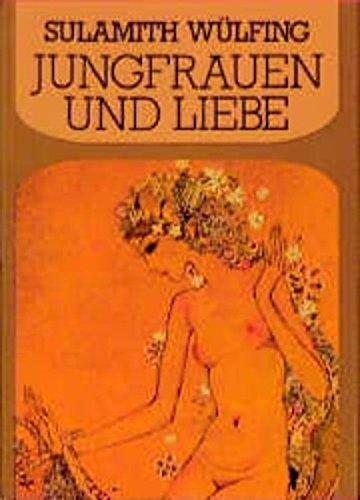 9783894270643: Jungfrauen und Liebe