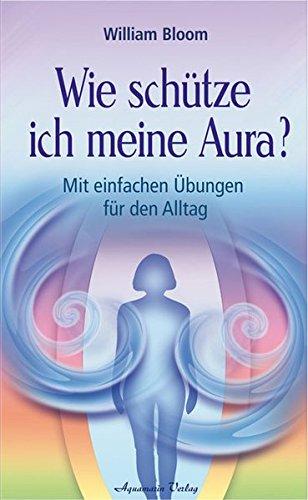 9783894273132: Wie schutze ich meine Aura?