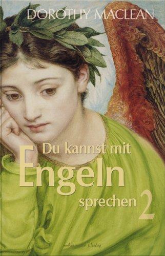 Du kannst mit Engeln sprechen 2: Maclean, Dorothy