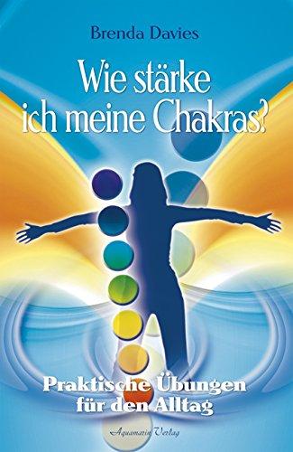 9783894273514: Wie stärke ich meine Chakras?: Praktische Übungen für den Alltag